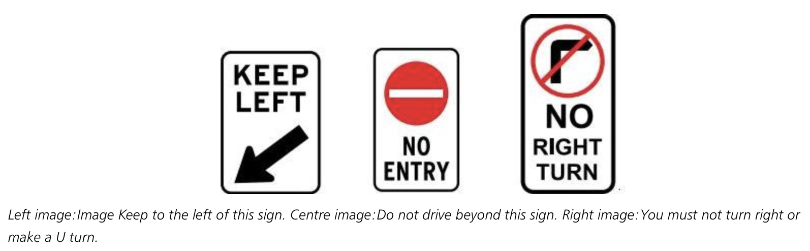 NSW road signs - Keep Left, No Entry, No right turn